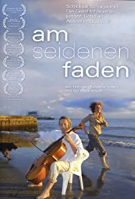 Primary photo for Am seidenen Faden