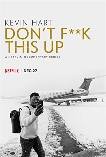 Kevin Hart: Don't F**k This Up Season 1