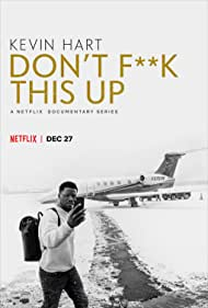 Kevin Hart in Kevin Hart: Don't F**k This Up (2019)