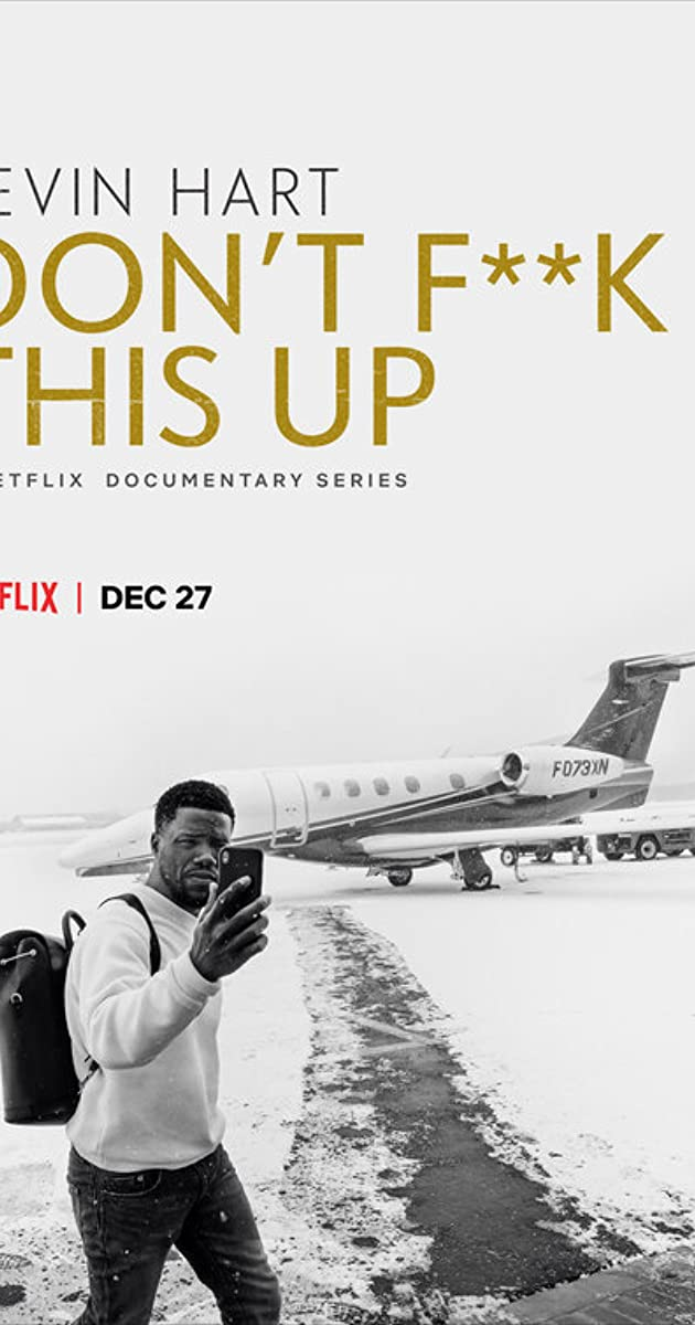 Download Kevin Hart: Don't F**k This Up or watch streaming online complete episodes of  Season 1 in HD 720p 1080p using torrent