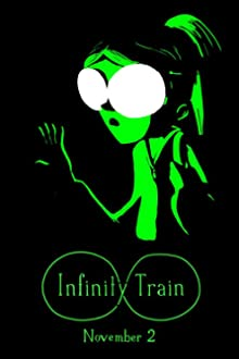 Infinity Train (2016 TV Short)