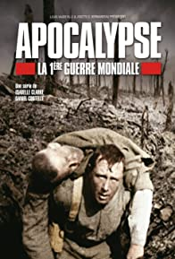 Primary photo for Apocalypse la 1ère Guerre mondiale