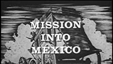 Mission into Mexico