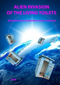 Alien invasion of the living toilets