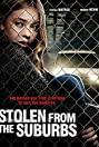 Stolen from Suburbia (2015) Poster