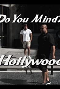 Primary photo for Do You Mind? Hollywood.