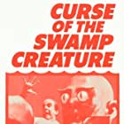 Curse of the Swamp Creature (1968)