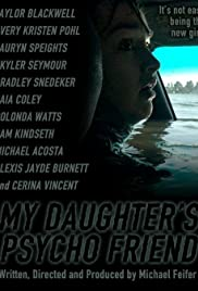 My Daughter's Psycho Friend (2020) Poster - Movie Forum, Cast, Reviews