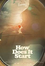 How Does It Start (2019)