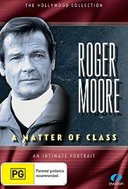 Roger Moore: A Matter of Class Poster