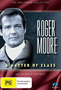 Primary photo for Roger Moore: A Matter of Class