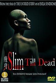 Slim Till Dead Poster