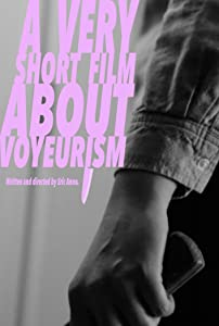 Best movies downloads website A Very Short Film About Voyeurism USA [1020p]