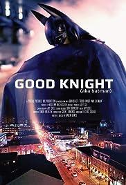 Good Knight (AKA Batman) Poster