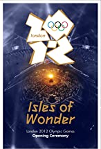 Primary image for London 2012 Olympic Opening Ceremony: Isles of Wonder