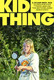 Kid-Thing (2013) Poster - Movie Forum, Cast, Reviews