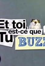 Et toi, est-ce que tu buzz?