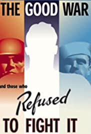 Downloadable movie database free The Good War and Those Who Refused to Fight It by [h264]