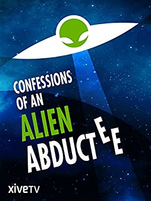 Where to stream Confessions of an Alien Abductee