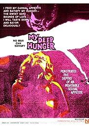 My Deep Hunger Poster
