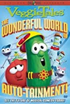 VeggieTales: The Wonderful World of Autotainment