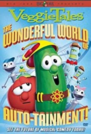 VeggieTales: The Wonderful World of Autotainment (2003) Poster - Movie Forum, Cast, Reviews