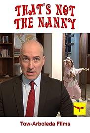 That S Not The Nanny Video 2017 Imdb