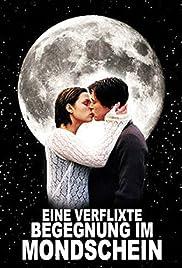 Eine verflixte Begegnung im Mondschein Poster