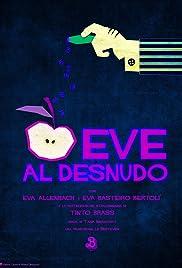 Eve al Desnudo (2015) - IMDb