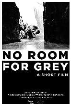 No Room for Grey