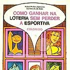 Como Ganhar na Loteria sem Perder a Esportiva (1971)