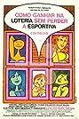 Como Ganhar na Loteria sem Perder a Esportiva (1971) Poster