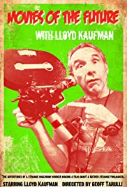 Movies of the Future with Lloyd Kaufman