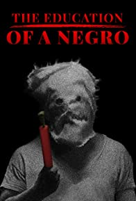 Primary photo for The Education of a Negro