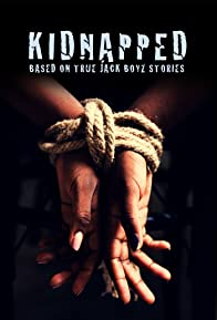 Primary photo for Kidnapped: Based on True Jack Boyz Stories
