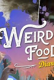Weird Food Diaries 11