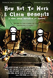 How Not to Work & Claim Benefits... (and Other Useful Information for Wasters)(2016) Poster - Movie Forum, Cast, Reviews