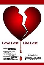 Love Lost, Life Lost