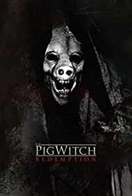 The Pig Witch: Redemption (2009)