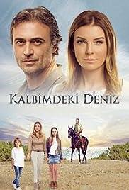 Kalbimdeki Deniz (TV Series 2016– ) - IMDb
