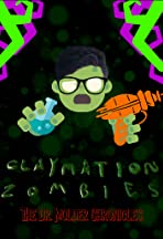 Claymation Zombies: The Dr. Molder Chronicles