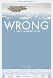 Wrong (2012) Poster - Movie Forum, Cast, Reviews