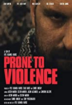 Prone to Violence