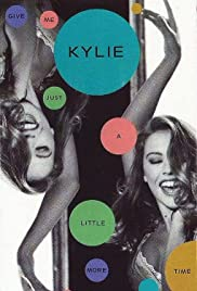 Kylie Minogue: Give Me Just a Little More Time Poster