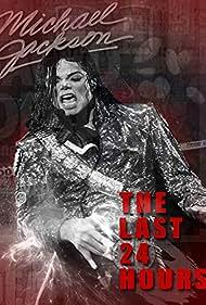 Michael Jackson in The Last 24 Hours: Michael Jackson (2018)