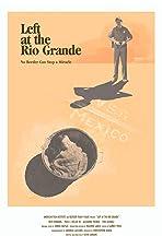 Left at the Rio Grande