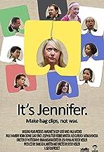 It's Jennifer