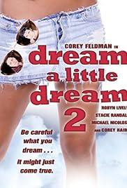 Dream a Little Dream 2 Poster