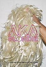AKA Blondie