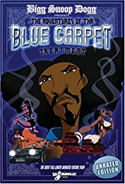 Bigg Snoop Dogg Presents: The Adventures of Tha Blue Carpet Treatment Poster
